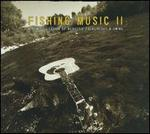 Fishing Music II: A New Collection Of Acoustic Folk, Blues & Swing
