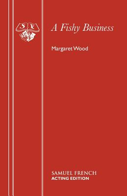 Fishy Business: Play - Wood, Margaret