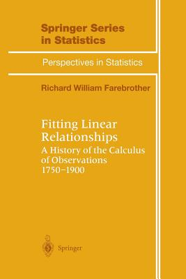 Fitting Linear Relationships: A History of the Calculus of Observations 1750-1900 - Farebrother, R W