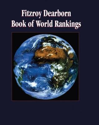Fitzroy Dearborn Book of World Rankings - Kurian, George Thomas (Editor)