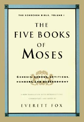 Five Books of Moses: The Shocken Bible Volume 1-OE - Fox, Everett, Dr.
