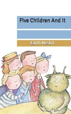 Five Children And It - Nesbit, Edith