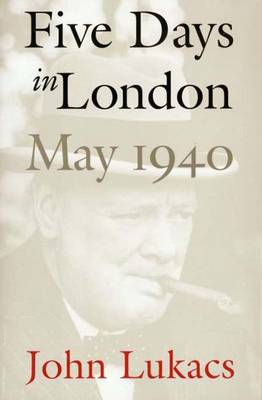 Five Days in London: May 1940 -