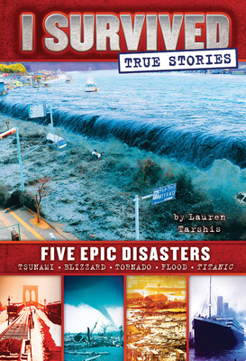 Five Epic Disasters (I Survived True Stories #1) - Tarshis, Lauren