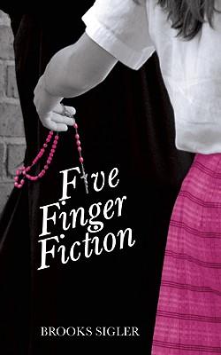 Five Finger Fiction - Sigler, Brooks