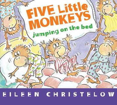 Five Little Monkeys Jumping on the Bed - Christelow, Eileen