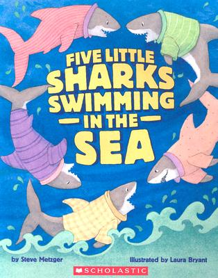 Five Little Sharks Swimming in the Sea - Metzger, Steve