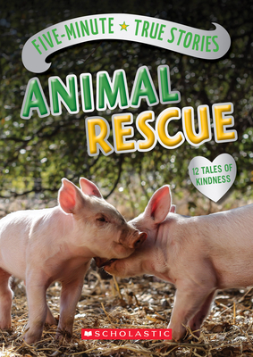 Five-Minute True Stories: Animal Rescue - Andrus, Aubre