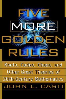 Five More Golden Rules - Casti, John L, PhD, and Casti, J L