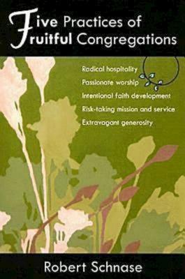 Five Practices of Fruitful Congregations - Schnase, Robert, Bishop
