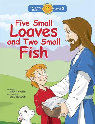 Five Small Loaves and Two Small Fish - Stortz, Diane
