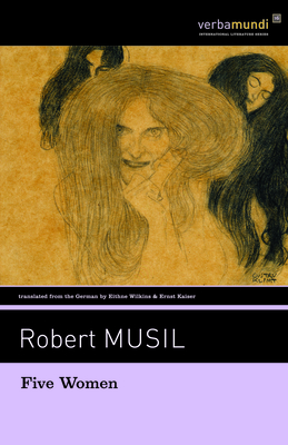 Five Women - Musil, Robert, Professor, and Wilkins, Eithne (Translated by)