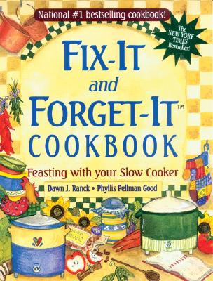 Fix-It and Forget-It Cookbook: Feasting with Your Slow Cooker -