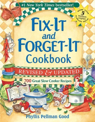 Fix-It and Forget-It Revised and Updated: 700 Great Slow Cooker Recipes - Good, Phyllis