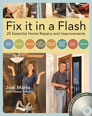 Fix It in a Flash: 25 Common Home Repairs and Improvements - Marks, Jodi
