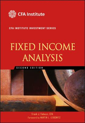 Fixed Income Analysis - Fabozzi, Frank J, and Leibowitz, Martin L (Foreword by)