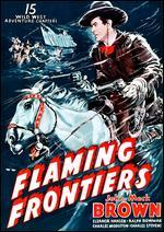 Flaming Frontiers [Serial]