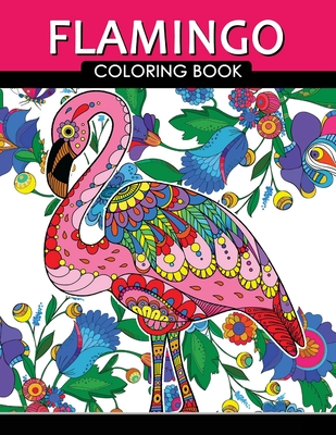 Flamingo Coloring Book: Adults Coloring Book (Zentangle and