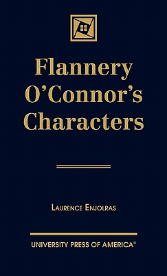 analysis of characters in flannery o connor s Immediately download the flannery o'connor summary, chapter-by-chapter analysis, book notes, essays, quotes, character descriptions, lesson plans, and more - everything you need for studying.