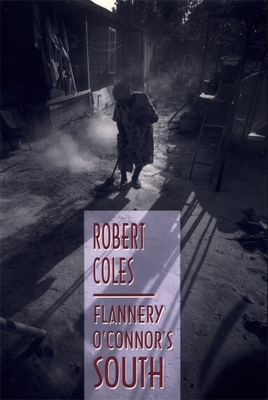Flannery O'Connor's South - Coles, Robert
