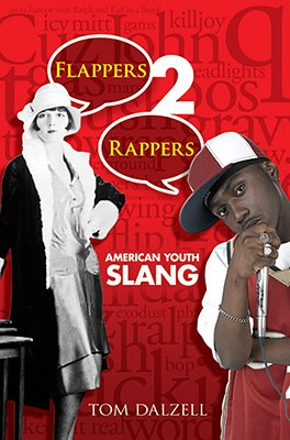 Flappers 2 Rappers: American Youth Slang - Dalzell, Tom