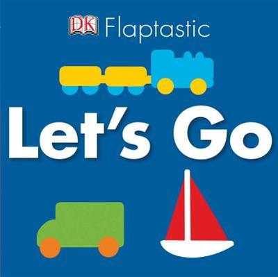 Flaptastic Let's Go - Quasha, Jennifer (Editor), and Gardner, Charlie (Text by), and Harvey, Victoria (Designer)