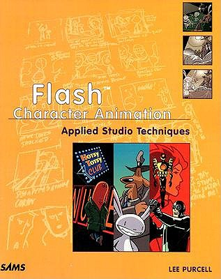 Flash Character Animation Applied Studio Techniques - Purcell, Lee