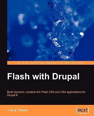 Flash with Drupal - Tidwell, Travis