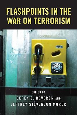 Flashpoints in the War on Terrorism - Reveron, Derek S (Editor)