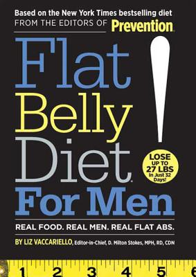 Flat Belly Diet! for Men: Real Food, Real Men, Real Flat Abs - Vaccariello, Liz, and Stokes, D Milton, MPH, Rd