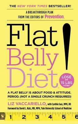 Flat Belly Diet! - Vaccariello, Liz, and Sass, Cynthia, and Katz, David L, Dr., M.D. (Foreword by)