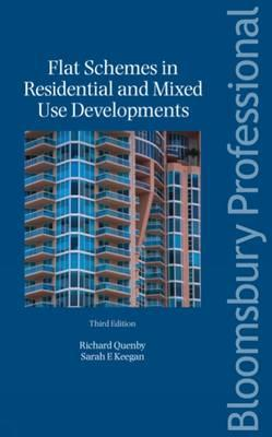 Flat Schemes in Residential and Mixed Use Developments: Third Edition - Quenby, Richard, and Keegan, Sarah E