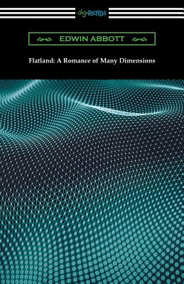 Flatland: A Romance of Many Dimensions - Abbott, Edwin A