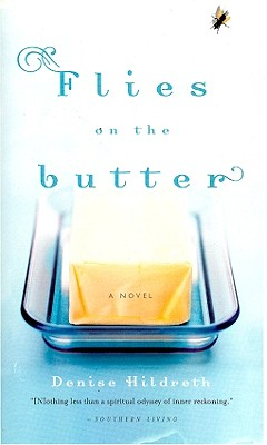 Flies on the Butter - Hildreth, Denise