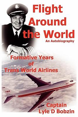 Flight Around the World - Bobzin, Lyle D