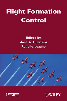 Flight Formation Control - Guerrero, Josep (Editor), and Lozano, Rogelio (Editor)
