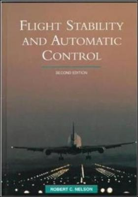 Flight Stability and Automatic Control - Nelson, Robert C.