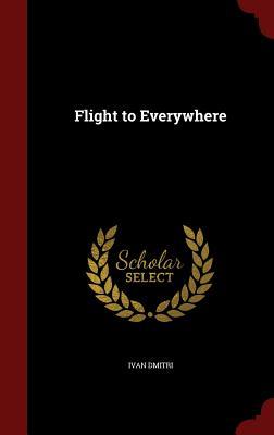 Flight to Everywhere - Dmitri, Ivan