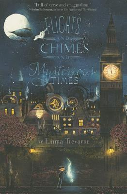 Flights and Chimes and Mysterious Times - Trevayne, Emma