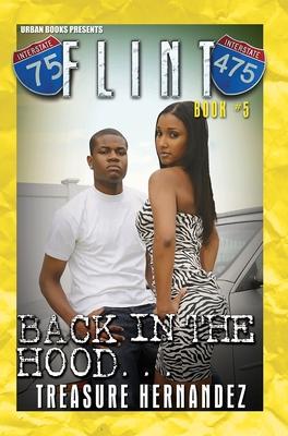Flint Book 5: Back In The Hood - Hernandez, Treasure