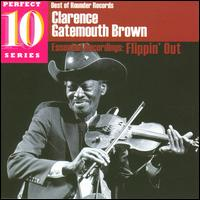 "Flippin' out: Essential Recordings - Clarence ""Gatemouth"" Brown"