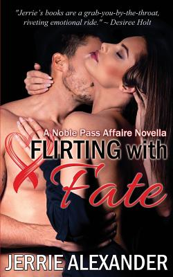 Flirting with Fate - Alexander, Jerrie