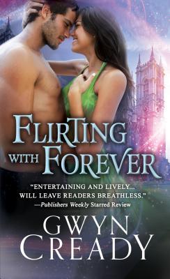 Flirting with Forever - Cready, Gwyn