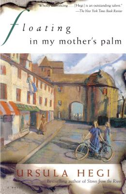 Floating in My Mother's Palm - Hegi, Ursula