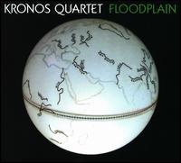 Floodplain - Kronos Quartet