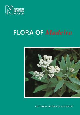 Flora of Madeira - Press, J R, and Short, M J