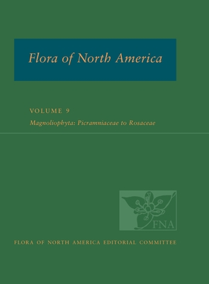 Flora of North America: North of Mexico; Volume 9: Magnoliophyta: Picramniaceae to Rosaceae - FNA Ed Committee