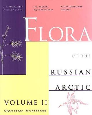 Flora of the Russian Arctic Vol. II - Tolmachev, A.I. (Editor), and Packer, J.G.W. (Editor), and Griffiths, Graham (Translated by)