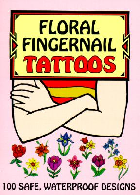 Floral Fingernail Tattoos - Tarbox, Charlene, and Tattoos, and Flowers