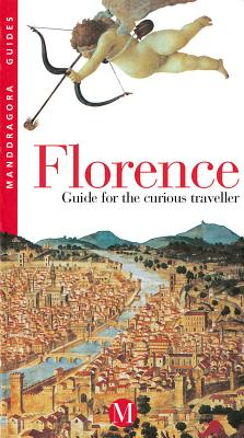 Florence: Guide for the Curious Traveler - Anichini, Alberto